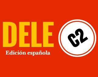 Español: Tu Guía Práctica Para El Examen DELE C2 (Spanish Edition)