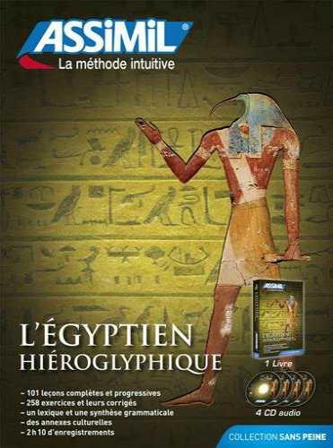 El Egipcio Jeroglífico Sin Esfuerzo, Assimil (pack con CD audio) en base francesa. Assimil enseña a leer jeroglíficos, complejo estilo de escritura antigua egipcia. Mejores que Champollion.