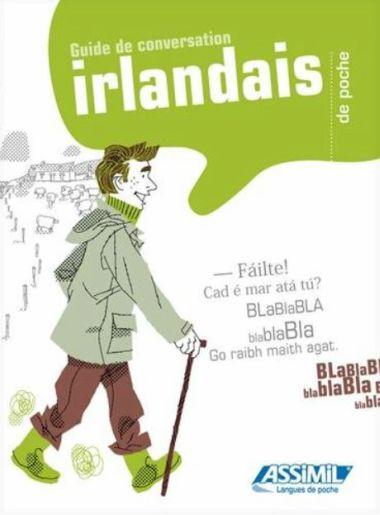 Assimil Irlandés en base francesa. En el ámbito de lenguas celtas: Assimil galés, Assimil bretón. Para manx, córnico y gaélico escocés, hay que esperar
