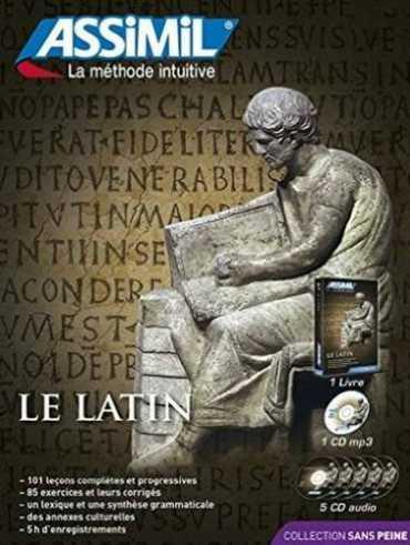 El Latín Sin Esfuerzo, Assimil (pack con CD audio y MP3). Adecuado para el estudiante, el profesor, el apasionado de etimología y el turista que quiere leer epígrafes latinas
