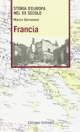 Storia D'Europa Nel XX Secolo: Francia, di Marco Gervasoni. Cultura francese e lingua francese vanno di pari passo