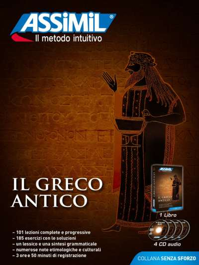 Il Greco Antico Senza Sforzo, Assimil (pack con CD audio). Per imparare il greco antico come Manlio Sgalambro, o rinfrescarlo. Per lo studente liceale, il professore, l'appassionato di etimologia o il turista che vuole leggere le epigrafi