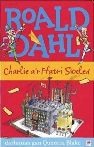 """""""Charlie a'r Ffatri Siocled"""", versione gallese del famoso romanzo di Roald Dahl, """"Charlie e la Fabbrica di Cioccolato"""""""