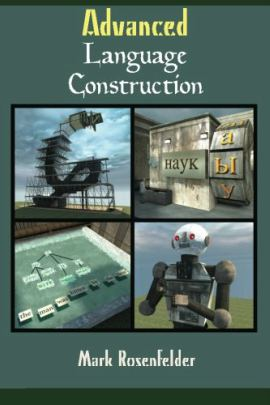 Libro Advanced Language Construction, de Mark Rosenfelder