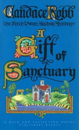 A Gift Of Sanctuary, en inglés, de Candace Robb: novelas históricas