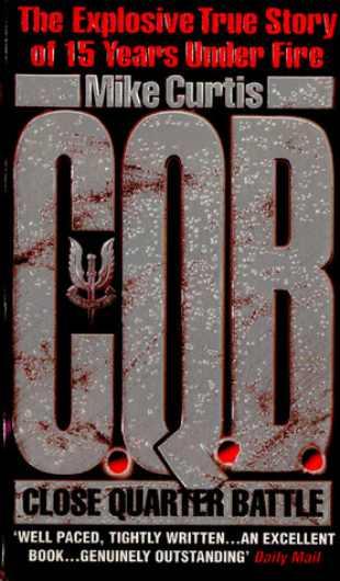 Libro CQC, Close Quarter Battle, di Mike Curtis, ex comandante delle SAS britanniche. Parla anche della Guerra delle Falkland