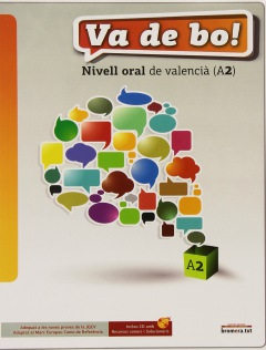 Va De Bo! Nivell Oral de Valencià (A2), casa editrice Bromera. Ottimo per iniziare ad imparare il valenciano