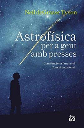 Astrofísica Per a Gent Amb Presses, di Neil deGrasse Tyson, Edicions 62. Libro ideale per imparare valenciano scientifico