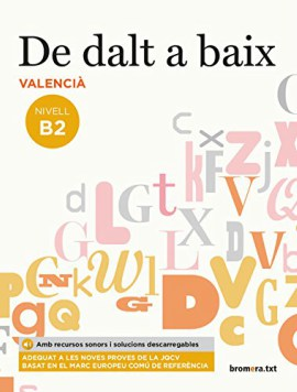De Dalt a Baix - Valencià nivell B2, di Bromera. Ottimo per imparare valenciano.