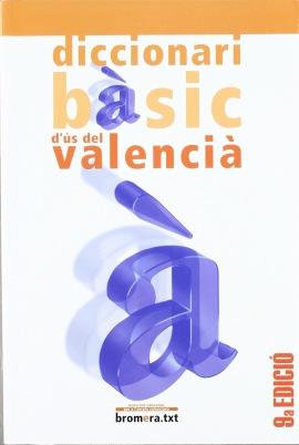 Diccionari bàsic d'ús del valencià, casa editrice Bromera. Buono per studiare valenciano.