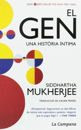 El gen: Una història íntima, di Siddhartha Mukherjee, casa editrice La Campana. Ideale per imparare valenciano, soprattutto lessico scientifico.