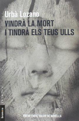 Vindrà La Mort I Tindrà Els Teus Ulls, di Urbà Lozano i Rovira, casa editrice Bromera. Ottimo per esercitare la comprensione scritta ed imparare lessico valenciano