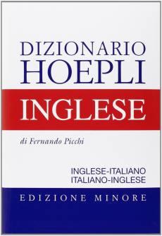 Iniziare ad imparare l'inglese: Dizionario Hoepli inglese-italiano italiano-inglese