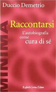 Duccio Demetrio, Autobiografia come cura di sé