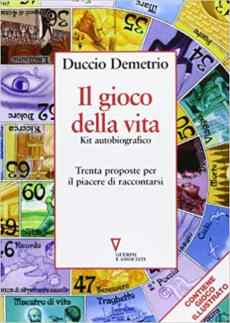 Duccio Demetrio, il gioco della vita