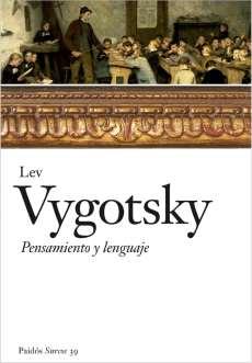 Vygotsky, Pensamiento y Lenguaje