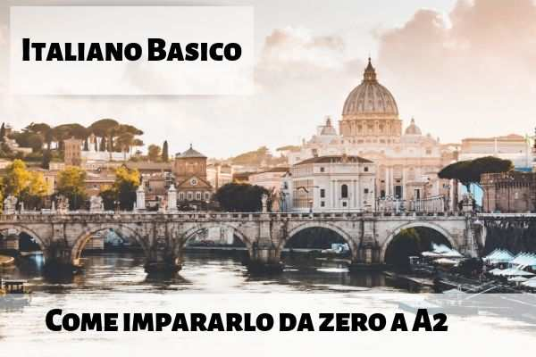 Come Imparare Italiano Basico: da Zero all'A2